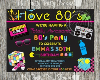80's Party / I Love The 80's / Totally 80's Birthday Party Invitation