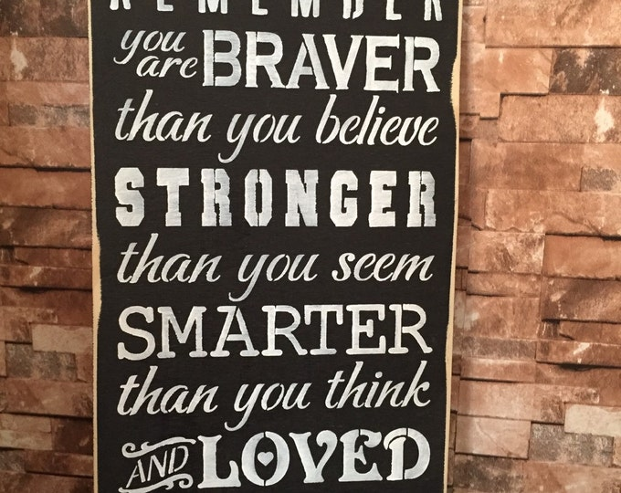 Featured listing image: Always Remember You Are Braver Than You Believe 12x24 Winnie The Pooh Wood Sign