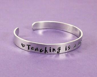 Teacher Gift  - Teaching is a work of heart Cuff - Teacher present - Teacher Appreciation - End of year Teacher Gift
