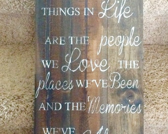 The best things in life wooden sign