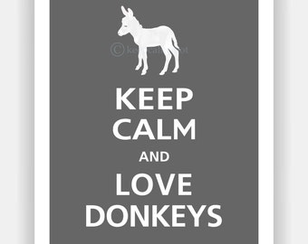 Keep Calm and LOVE DONKEYS Typography Animal Art Print (Featured color: Graphite--choose your own colors)