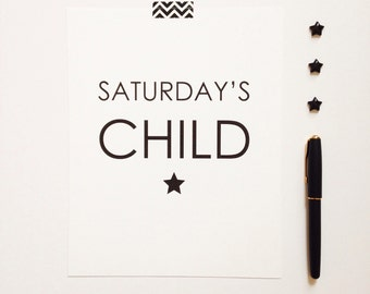 "Saturday's Child 8x10"" black and white print • quote print • nursery print • baby gift • monochrome wall art • unique birthday gift •"
