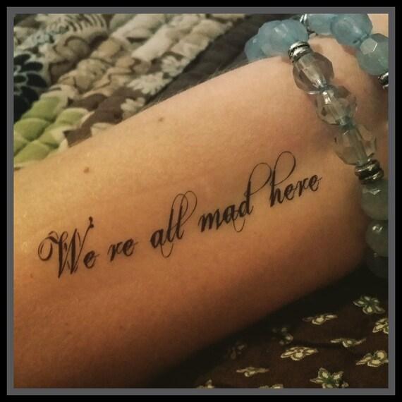 Alice In Wonderland Quote Tattoos: Tattoo Quote Alice In Wonderland Quote We're All Mad Here