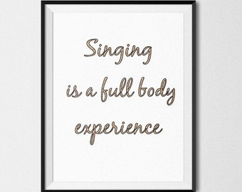 Singing is a Full Body Experience - Quote - Poster