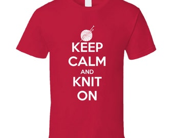 Keep Calm And Knit On Funny Knitting Enthusiast T Shirt