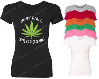 Don't Worry It's Organic Women T-shirt  Weed Smoker shirts