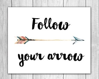 Follow Your Arrow Print - 8x10 Tribal Arrow, Printable Nursery, Nursery Decor, Inspirational Print, Watercolor Feathers