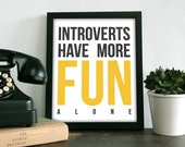 Introverts Have More Fun Alone - 8x10 printable INSTANT DOWNLOAD home decor funny poster