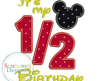 Classic Mickey Mouse 1/2 Birthday Applique Design -In Hoop sizes 4x4, 5x7, and 9x9- Instant Download - for Embroidery Machines