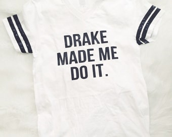 Drake Made Me Do It White Tee With Black Bands