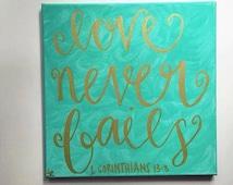 Love Never Fails Painting - Bible Verse Canvas - Love Wall Hanging - Christian Wall Hanging - Christian Decor - Inspirational Art