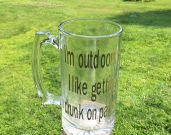 Im outdoorsy. I like getting drunk on patios. Beer stein.