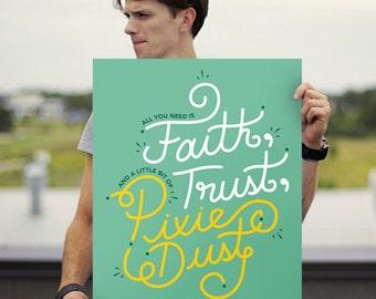 """Faith, Trust, Pixie Dust Print - 18"""" x 24"""""""