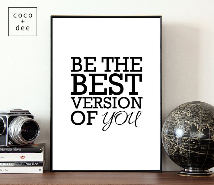 Be The Best Version Of You Quote: Be The Best Version Of You Inspirational Quote Black