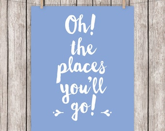 Nursery Printable Art Oh The Places You'll Go Dr. Seuss Quote Print Travel Print Blue Nursery Wall Art, 8 x 10 Instant Download