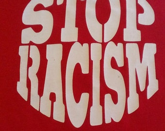 Stop Racism Screen Print T-shirt in Mens/Unisex or Womens Sizes S-3XL