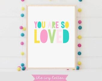 You Are So Loved, Wall Art Kids Print, Girls Room Decor Prints, Girls Nursery Print, Printable Nursery Art Quote Print