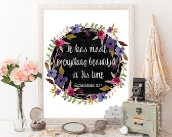 He has made everything beautiful in His time Ecclesiastes 3:11 Printable Bible verse Scripture Christian print quote Chalkboard Floral art