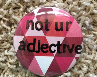 Not Ur Adjective