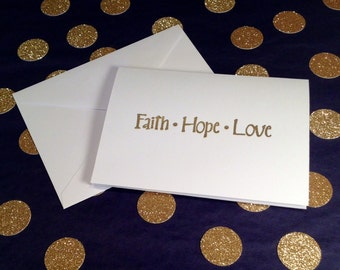 Faith Hope Love - Folded Note Cards and Envelopes - Gold and White - Set of 8
