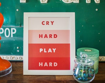 Quote art, Quote print, Quote wall art, Cry Hard Play Hard Print, Girls room art, Girls room print, Girls room wall art