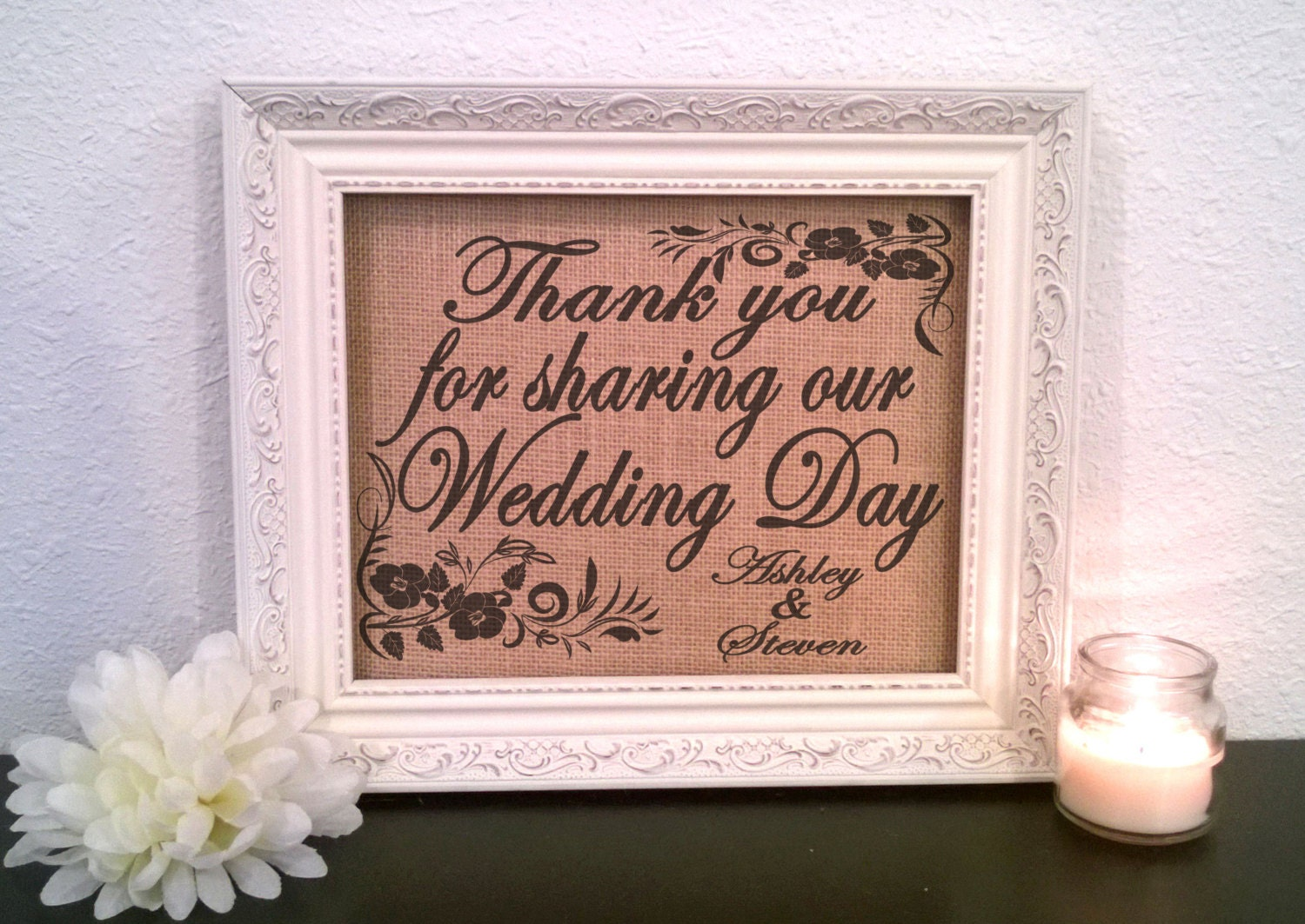 Burlap Wedding decor Thank you for sharing our wedding day
