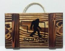 L@@K Squatchin, Bigfoot, Sasquatch, Oklahoma, wood sign