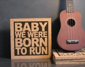BRUCE SPRINGSTEEN - Baby We Were Born To Run - Wall Hanging or Kitchen Trivet Cork Hot Pad - Gift For Runner