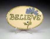 Believe Wall Art, Ceramic Wall Plaque with Blue Flowers, Ready to Ship