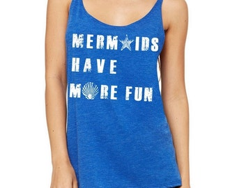 Mermaids Have More Fun Slouchy Tank Top Tri Blend