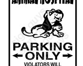 "DOG SIGN ""animal hospital parking only"" aluminum sign"