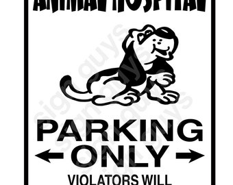 "DOG SIGN ""animal hospital parking only"" aluminum sign"