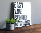Easy Like Sunday Morning - Quote on Canvas - 11x14 Typography Art
