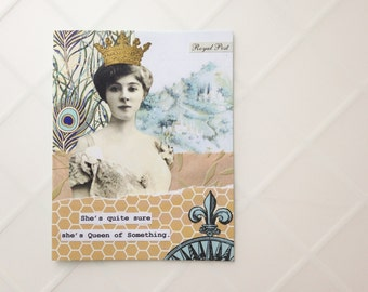 Queen of Something - Handmade Card - OOAK greeting card, vintage inspired, humorous card, crown, royal, castle - birthday card, friendship