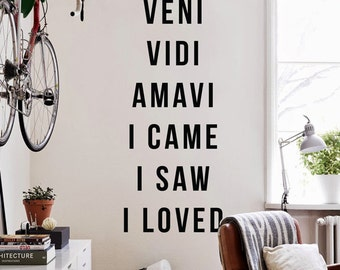 Veni Vidi Amavi I came I Saw I Loved, Large Inspirational Wall Quote Wall Letters Vinyl Wall Decal Stickers WAL-2269