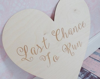 Last Chance To Run Heart Wood Heart Engraved Last Chance To Run Sign Rustic Wedding Sign Barn Wedding Flower Girl Sign #DownInTheBoondocks