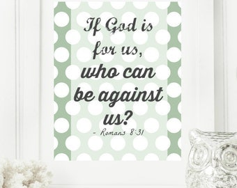 "Instant 8x10 ""roman 8:31"" If God is for us, then who shall be against us? Green and White Polka Dot Digital Wall Art Print"