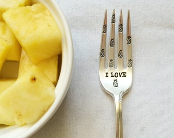 I Love Pineapple - Hand Stamped Fork - Vintage Gift -  Every Day Vintage - Healthy Living - Pineapple - Beach - Foodie - Tropical