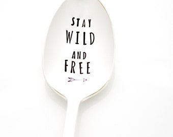 """Skinny Dip Society Spoon. """"Stay Wild And Free"""". Hand stamped silverware by Milk & Honey."""