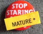 "Mature Content---Vintage '89s Button NOS/ Deadstock ""Stop staring at my t--s"""