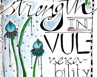STRENGTH in Vulnerability: ORIGINAL word art by LilliBean Designs water color painting inspirational quotes to live by FREE world shipping