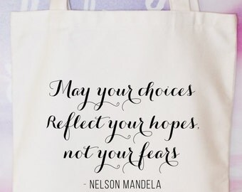 May your choices reflect your hopes and not your fears, inspirational tote bag, ladies canvas tote bag, inspirational quote tote.