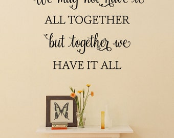 We May Not Have It All Together Decal - Family Room Decals - Family Quote Decals - Wall Decal - Wall Lettering Quotes - Decals