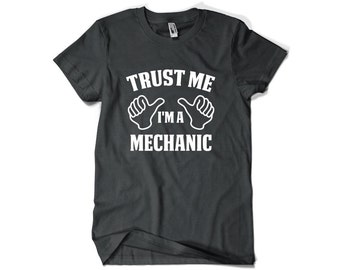 Mechanic Shirt-Trust Me I'm A Mechanic T Shirt Mechanic Gift