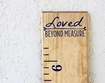 "Growth Chart Ruler Add-On--""Loved beyond measure"" Vinyl Decal --Top Header"