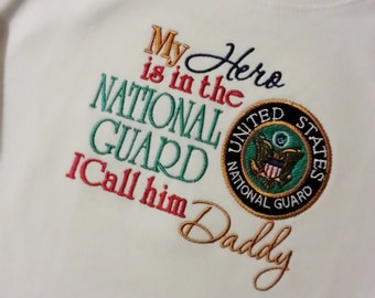 My Hero is in the National Guard I call him Daddy /her Mommy Shirt Onesie Air Force, Navy, Coast Guard, Marines National Reserves Any Branch