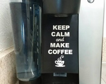 Keep calm and make coffee, coffee maker vinyl decal, you choose the color