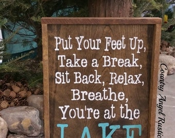 Rustic LAKE Sign, Put your feet up, RELAX you're at the Lake, Cottage sign, cabin sign, rustic lake decor, rustic sign, handpainted sign