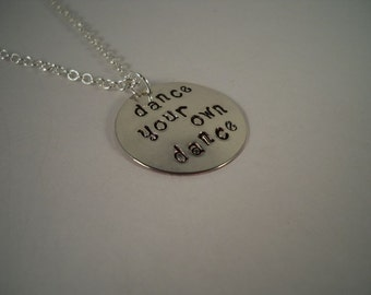 Dance Your Own Dance, Hand Stamped Silver Necklace, Inspirational Necklace