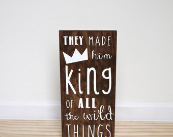 Where The Wild Things Are Baby, Wild Things Party, King Of All The Wild Things Wood Sign, Woodland Nursery Decor, Wild One Birthday